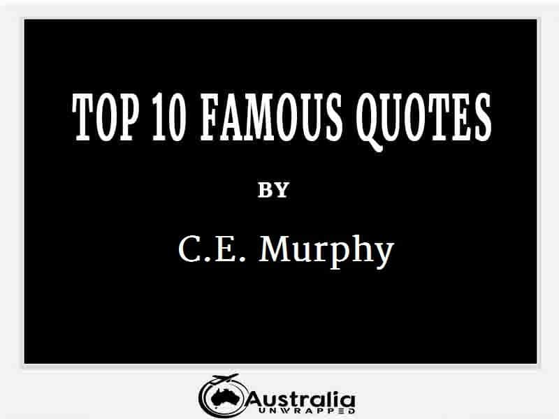 C.E. Murphy's Top 10 Popular and Famous Quotes