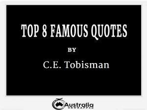C.E. Tobisman's Top 8 Popular and Famous Quotes