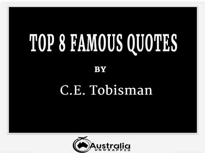C.E. Tobisman's Top 8 Popular and Famous Quotes