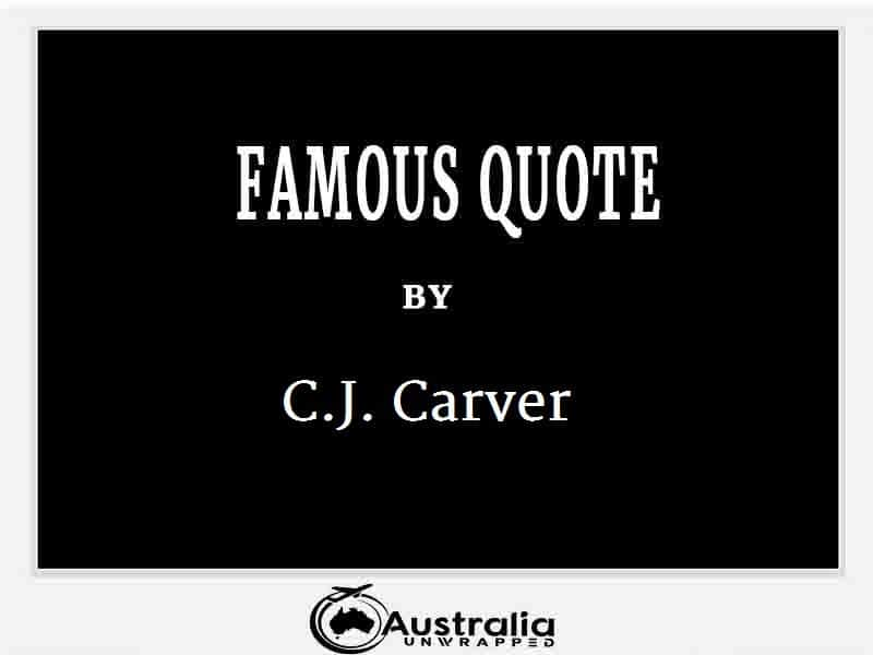 C.J. Carver's Top 1 Popular and Famous Quotes