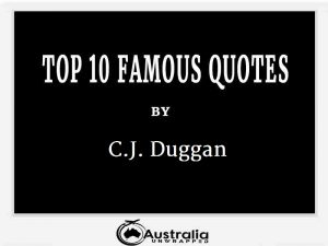 C.J. Duggan's Top 10 Popular and Famous Quotes