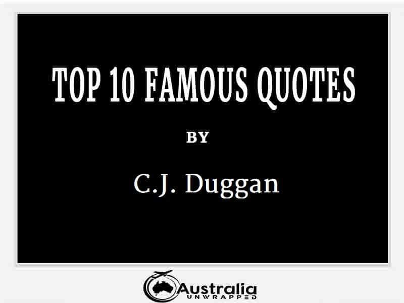 C.J. Duggan's Top 10 Popular and Famous Quotes