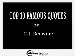 C.J. Redwine's Top 10 Popular and Famous Quotes
