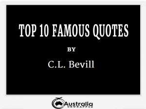 C.L. Bevill's Top 10 Popular and Famous Quotes