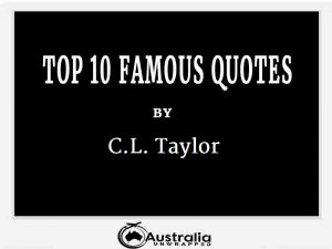 C.L. Taylor's Top 10 Popular and Famous Quotes