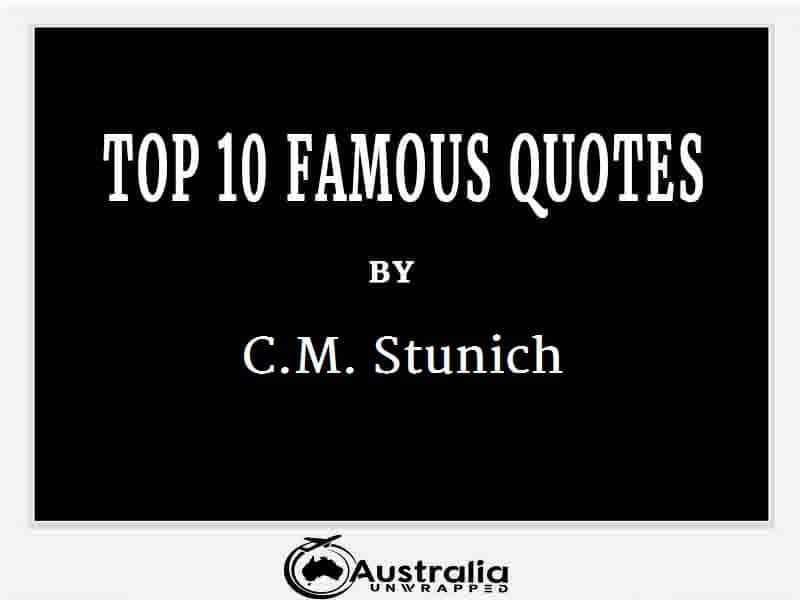 C.M. Stunich's Top 10 Popular and Famous Quotes
