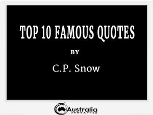 C.P. Snow's Top 10 Popular and Famous Quotes