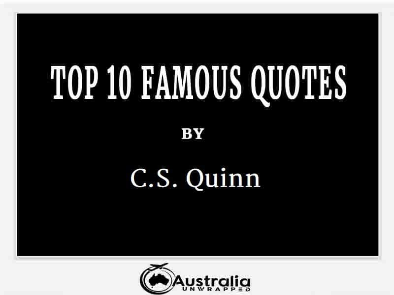 C.S. Quinn's Top 10 Popular and Famous Quotes