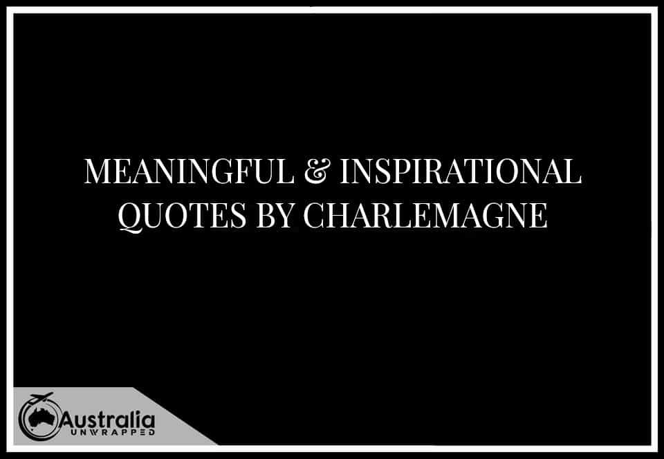 Meaningful & Inspirational Quotes By CHARLEMAGNE