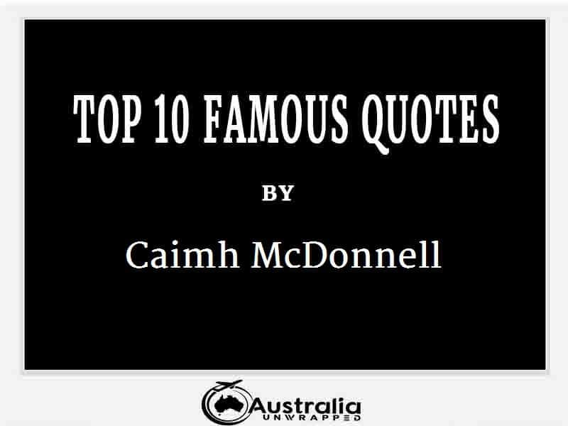 Caimh McDonnell's Top 10 Popular and Famous Quotes