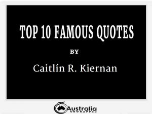 Caitlín R. Kiernan's Top 10 Popular and Famous Quotes
