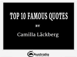 Camilla Läckberg's Top 10 Popular and Famous Quotes