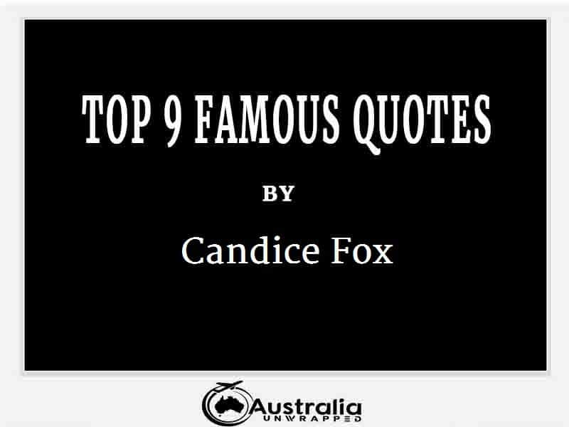 Candice Fox's Top 9 Popular and Famous Quotes