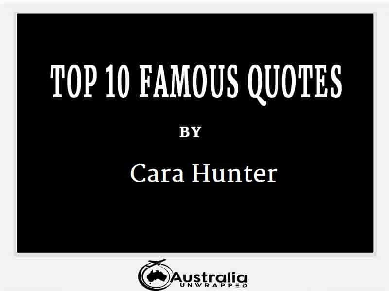 Cara Hunter's Top 10 Popular and Famous Quotes