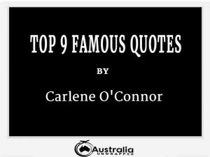 Carlene O'Connor's Top 9 Popular and Famous Quotes