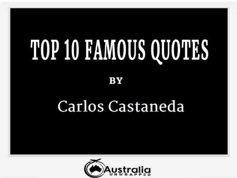 Carlos Castaneda's Top 10 Popular and Famous Quotes