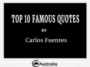 Carlos Fuentes's Top 10 Popular and Famous Quotes