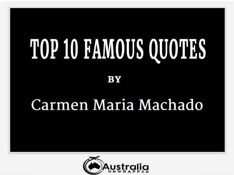 Carmen Maria Machado's Top 10 Popular and Famous Quotes