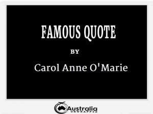 Carol Anne O'Marie's Top 1 Popular and Famous Quotes
