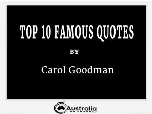 Carol Goodman's Top 10 Popular and Famous Quotes