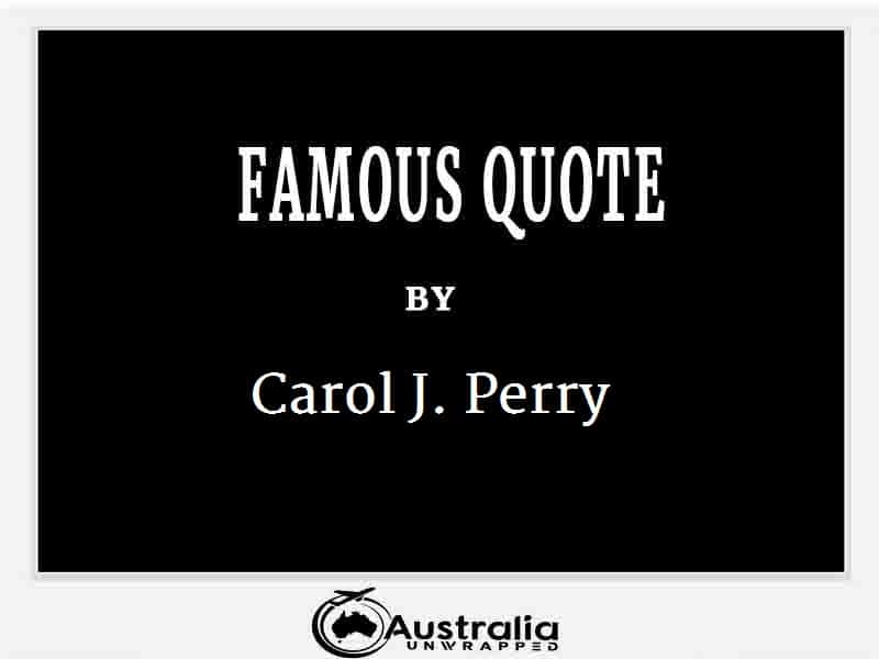 Carol J. Perry's Top 1 Popular and Famous Quotes