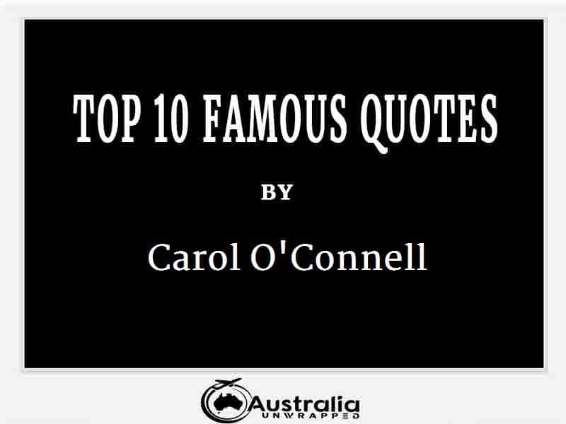 Carol O'Connell's Top 10 Popular and Famous Quotes