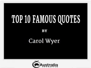 Carol Wyer's Top 10 Popular and Famous Quotes