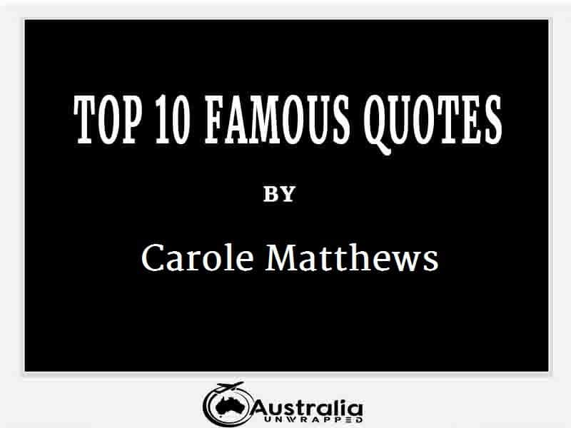 Carole Matthews's Top 10 Popular and Famous Quotes
