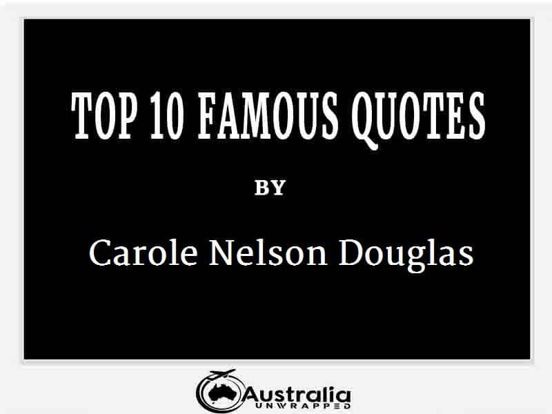 Carole Nelson Douglas's Top 10 Popular and Famous Quotes