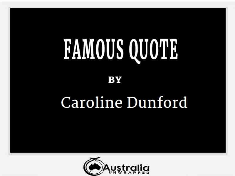 Caroline Dunford's Top 1 Popular and Famous Quotes