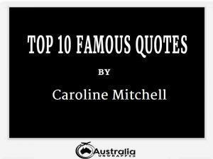 Caroline Mitchell's Top 10 Popular and Famous Quotes