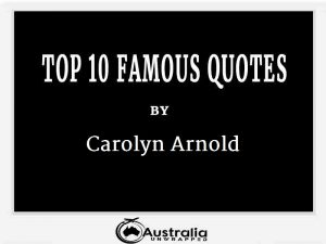 Carolyn Arnold's Top 10 Popular and Famous Quotes