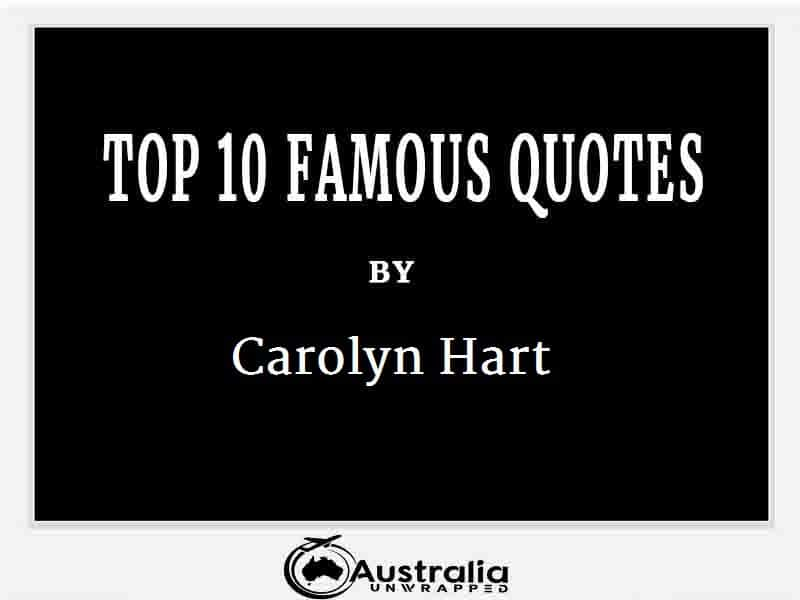 Carolyn Hart's Top 10 Popular and Famous Quotes