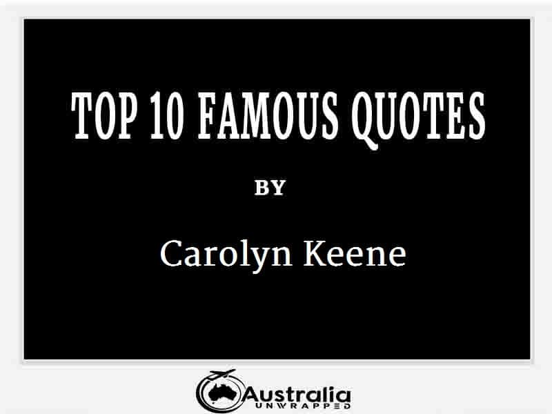 Carolyn Keene's Top 10 Popular and Famous Quotes