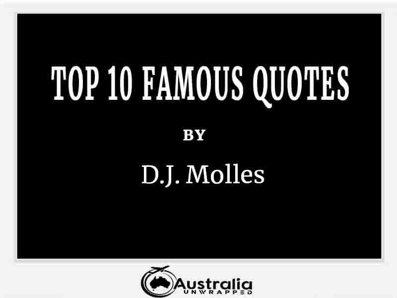 Top 10 Famous Quotes by Author D.J. Molles