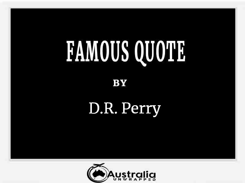Top 1 Famous Quotes by Author D.R. Perry