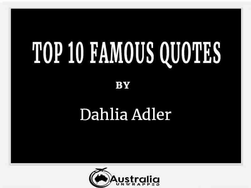 Top 10 Famous Quotes by Author Dahlia Adler