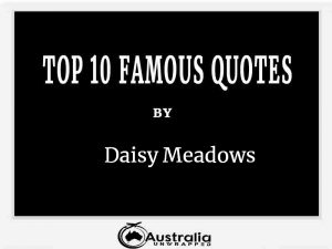 Daisy Meadows's Top 10 Popular and Famous Quotes