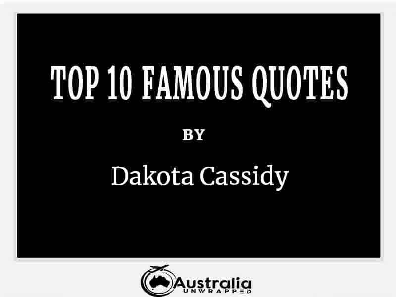 Top 10 Famous Quotes by Author Dakota Cassidy