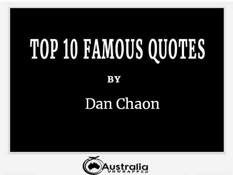 Top 10 Famous Quotes by Author Dan Chaon