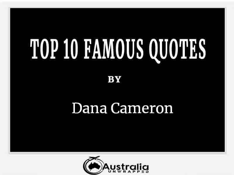 Top 10 Famous Quotes by Author Dana Cameron
