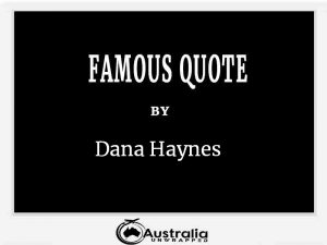 Dana Haynes's Top 1 Popular and Famous Quotes
