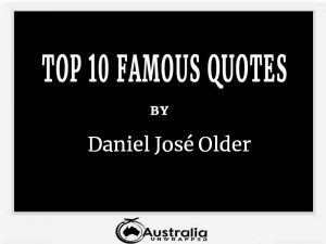 Daniel José Older's Top 10 Popular and Famous Quotes