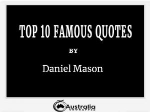 Daniel Mason's Top 10 Popular and Famous Quotes