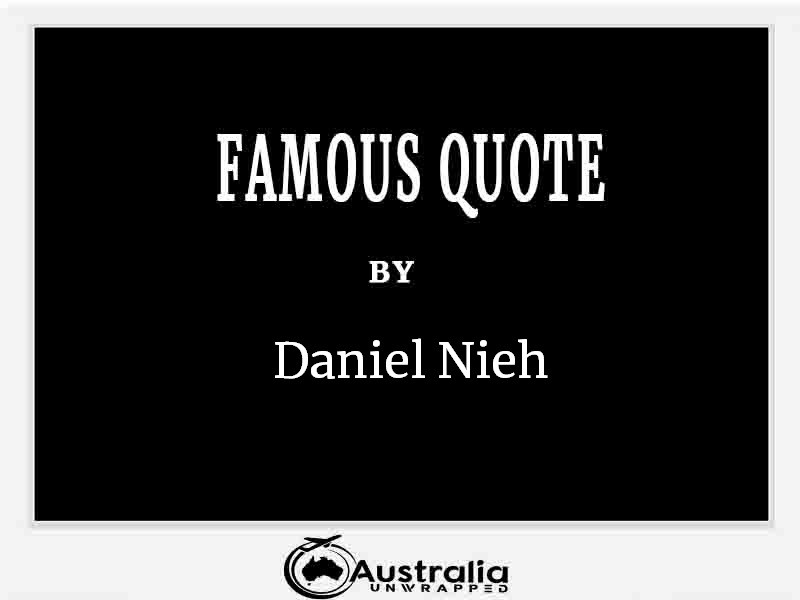 Top 1 Famous Quotes by Author Daniel Nieh