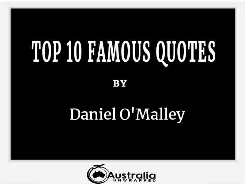 Top 10 Famous Quotes by Author Daniel O'Malley