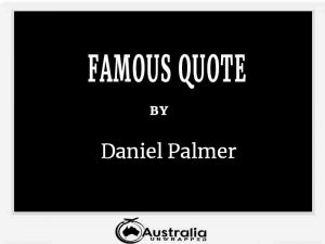 Daniel Palmer's Top 1 Popular and Famous Quotes