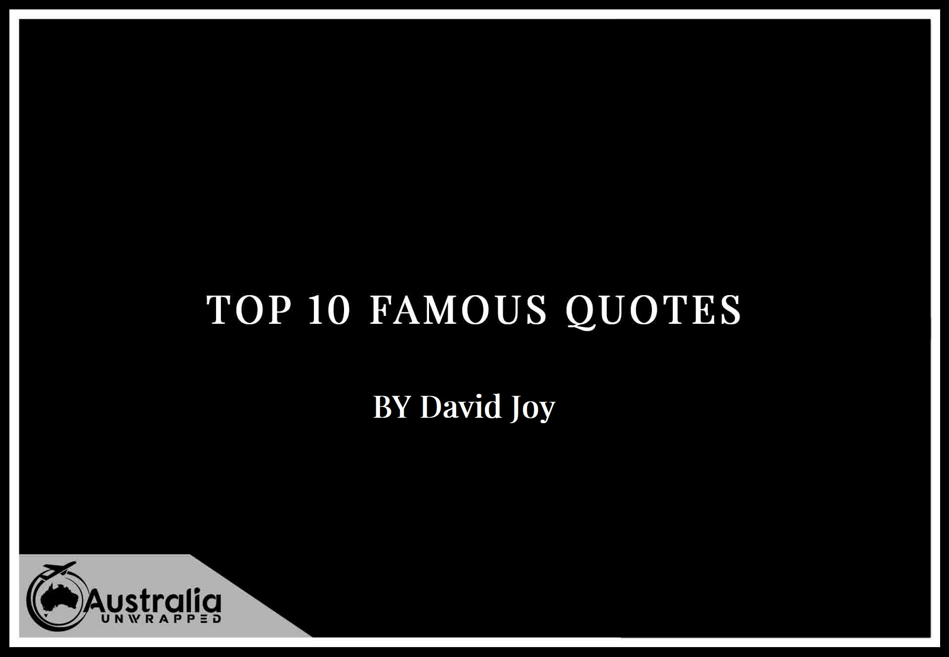 Top 10 Famous Quotes by Author David Joy