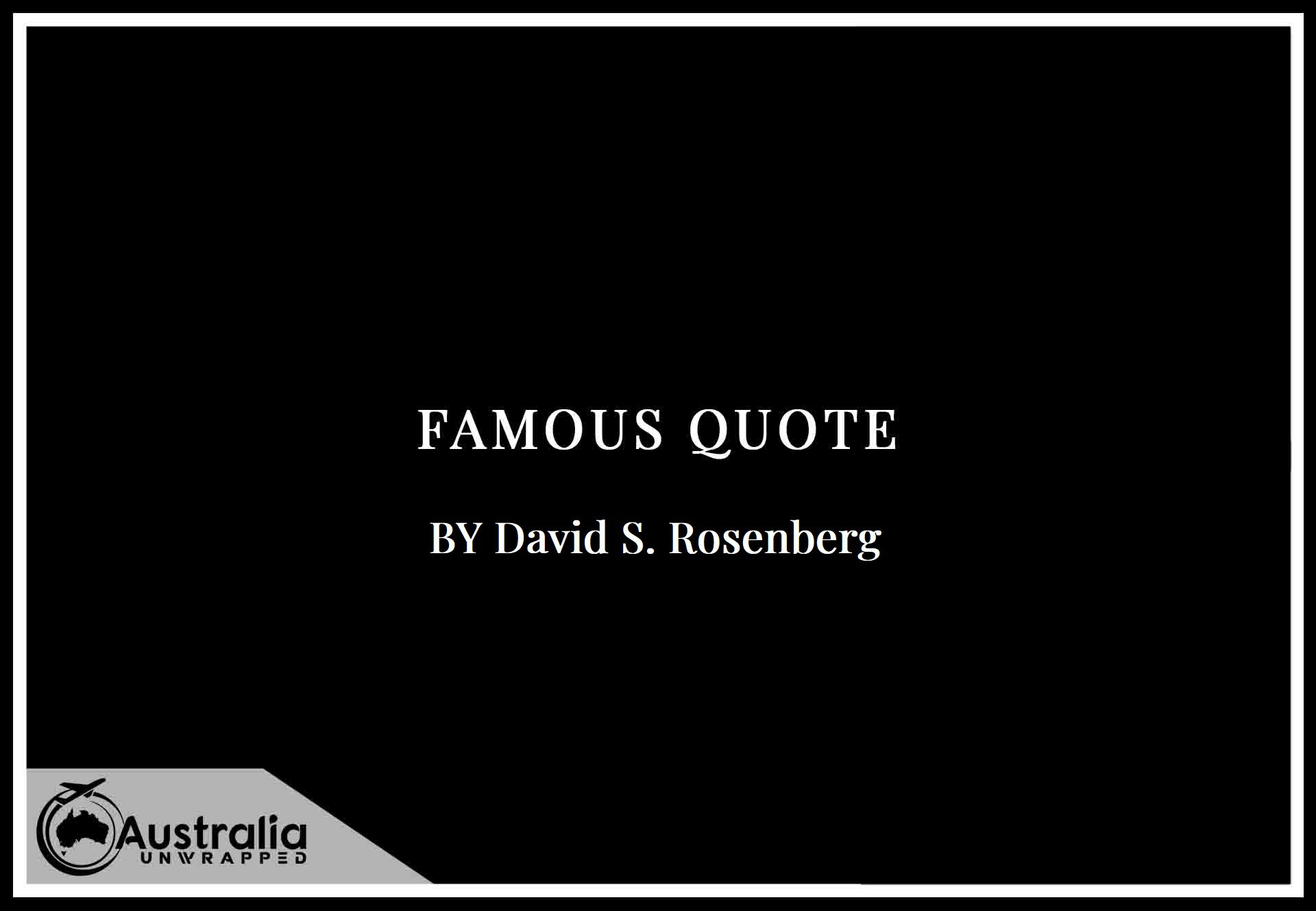 Top 1 Famous Quotes by Author David S. Rosenberg