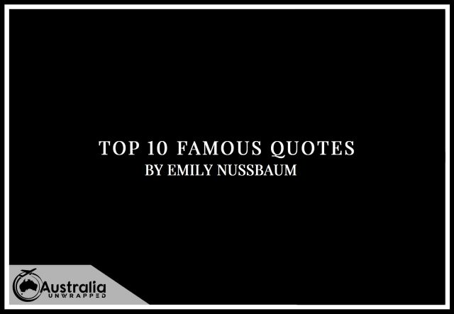 Emily Nussbaum's Top 10 Popular and Famous Quotes